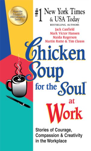 9781623611255: Chicken Soup for the Soul at Work - Export Edition: Stories of Courage, Compassion and Creativity in the Workplace