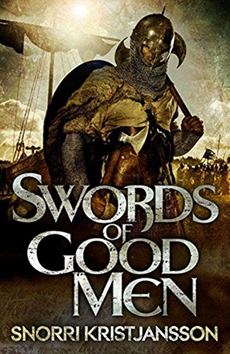 9781623650742: Swords of Good Men (The Valhalla Saga)