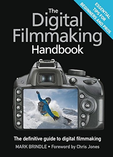 9781623650766: The Digital Filmmaking Handbook: The definitive guide to digital filmmaking