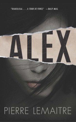 9781623651244: Alex: The Commandant Camille Verhoeven Trilogy