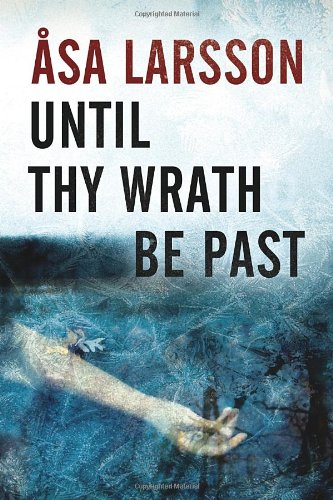 9781623651695: Until Thy Wrath Be Past: A Rebecka Martinsson Investigation