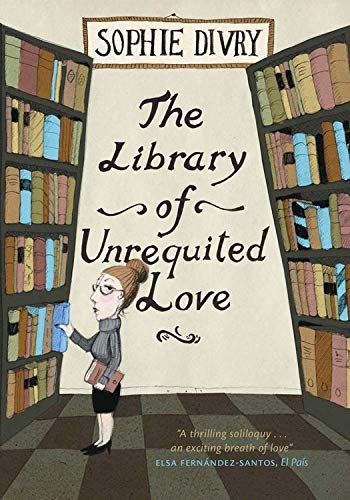 The Library of Unrequited Love: Divry, Sophie