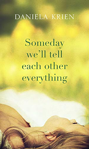 9781623656232: Someday We'll Tell Each Other Everything