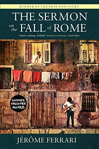 Sermon on the Fall of Rome: Jerome Ferrari