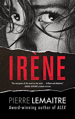 Irene (Signed First Edition): Pierre Lemaitre