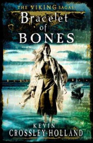 Bracelet of Bones: The Viking Sagas Book 1: Crossley-Holland, Kevin