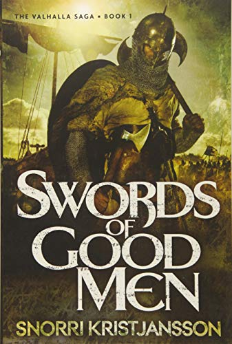 9781623658793: Swords of Good Men (The Valhalla Saga)