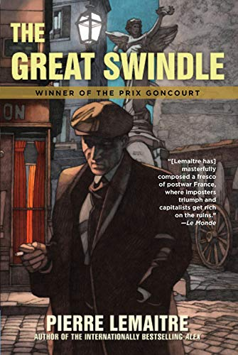 The Great Swindle (Signed First Edition): Pierre Lemaitre