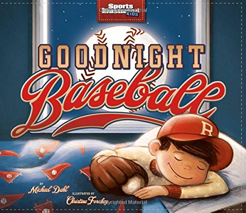 Goodnight Baseball (Sports Illustrated Kids Bedtime Books): Dahl, Michael