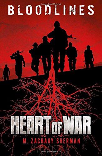 Heart of War (Bloodlines): Sherman, M. Zachary
