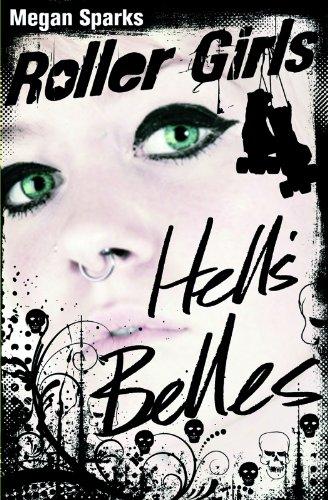 Hell's Belles (Roller Girls): Megan Sparks