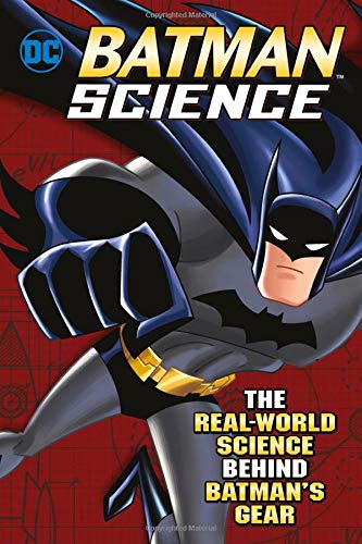 Batman Science: The Real-World Science Behind Batman's Gear (DC Super Heroes): Enz, Tammy; ...