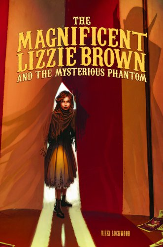 9781623700690: The Magnificent Lizzie Brown and the Mysterious Phantom