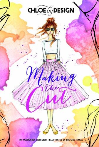 Chloe by Design: Making the Cut: Gurveich, Margaret