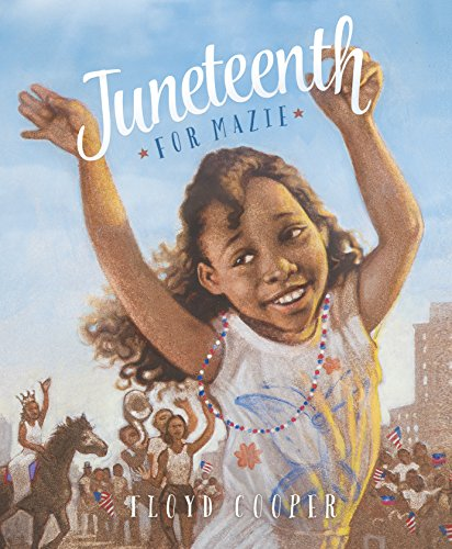 Juneteenth for Mazie (Fiction Picture Books): Cooper, Floyd