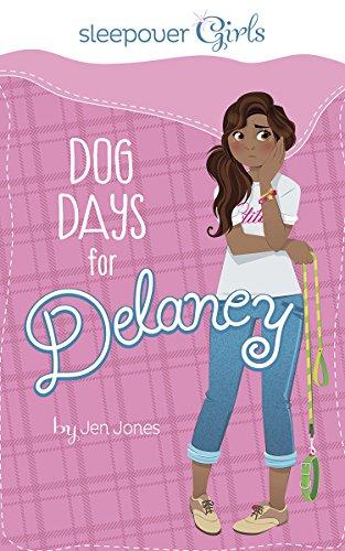 Sleepover Girls: Dog Days for Delaney: Jones, Jen