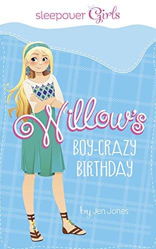 9781623701956: Sleepover Girls: Willow's Boy-Crazy Birthday