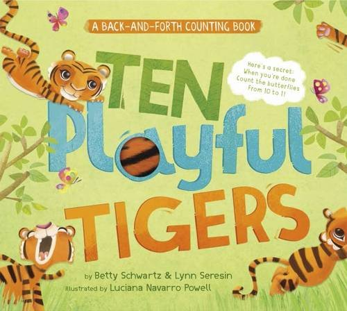 Ten Playful Tigers: A Back-and-Forth Counting Book (Back-and-Forth Books): Schwartz, Betty; Seresin...