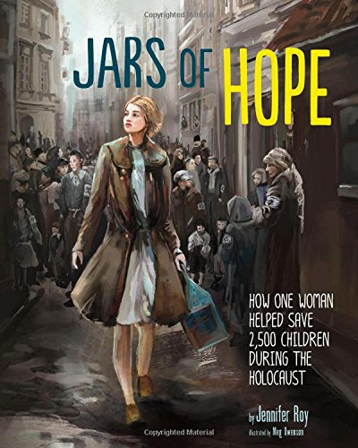 Jars of Hope: How One Woman Helped Save 2,500 Children During the Holocaust (Encounter): Roy, ...