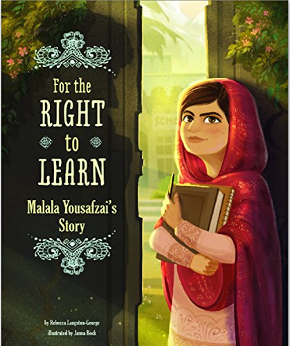 For the Right to Learn: Malala Yousafzai's Story (Encounter): Langston-George, Rebecca