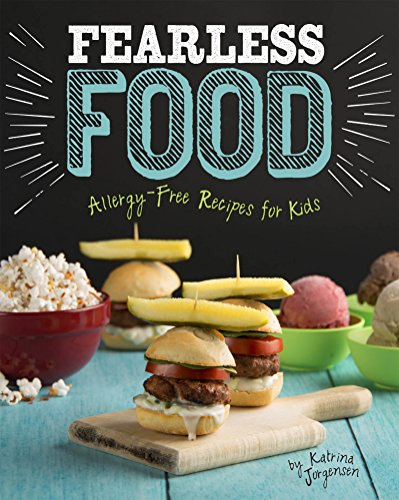 9781623706081: Fearless Food: Allergy-Free Recipes for Kids (Allergy Aware Cookbooks)
