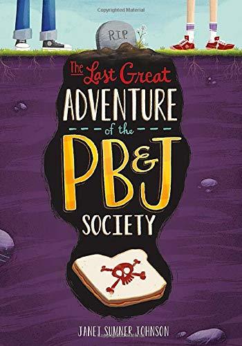 9781623706364: The Last Great Adventure of the PB & J Society