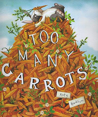 9781623706388: Too Many Carrots