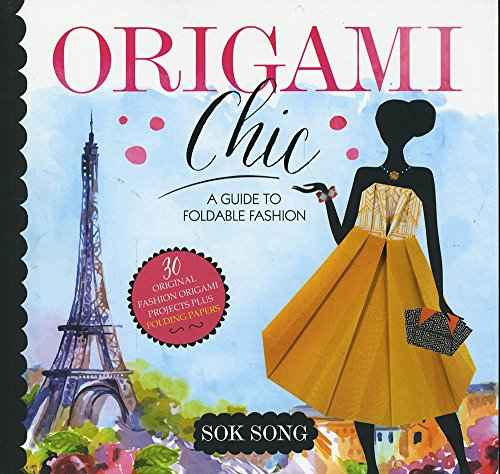 Origami Chic: A Guide to Foldable Fashion 9781623707712 Transform a simple sheet of paper into a runway-ready outfit with easy-to-follow instructions and illustrated diagrams from origami mast