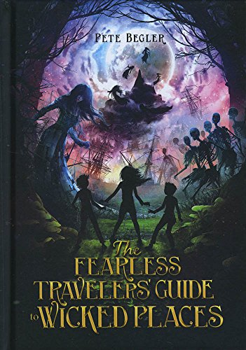 9781623707996: The Fearless Travelers' Guide to Wicked Places (Capstone Young Readers)