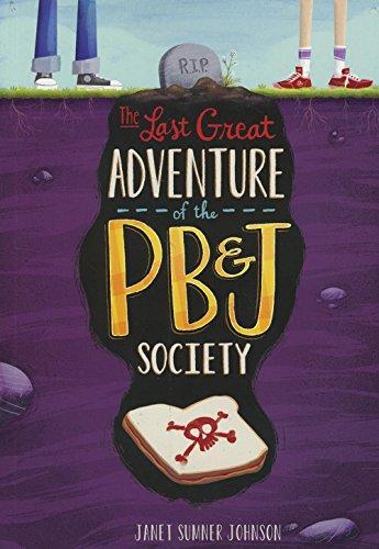 9781623708429: The Last Great Adventure of the PB & J Society