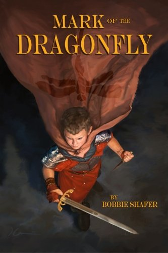 9781623750275: The Mark of the Dragonfly (Dragonfly Chronicles)
