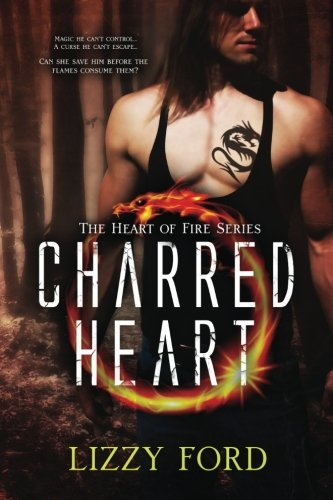 Charred Heart (Heart of Fire) (Volume 1): Ford, Lizzy