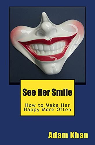 9781623815028: See Her Smile: How to Make Her Happy More Often