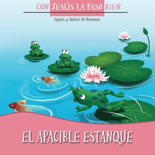 9781623870249: El apacible estanque: Los beneficios del silencio: 2 (Con Jesús la paso bien)