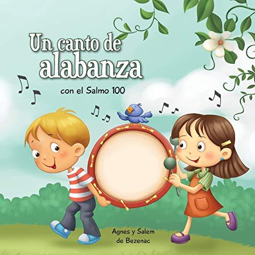 9781623871321: Salmo 100: Un salmo de alabanza (Capítulos de la Biblia para niños) (Volume 3) (Spanish Edition)
