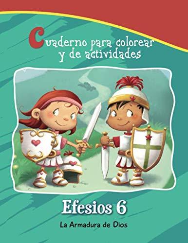 9781623872670: Efesios 6 - Cuaderno para colorear y de actividades: La Armadura de Dios (Capítulos de la Biblia para niños) (Volume 8) (Spanish Edition)