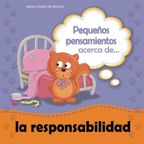 9781623873394: Pequeños pensamientos acerca de la responsabilidad: Motiva a los niños a asumir responsabilidad: Volume 6 (Chiquipensamientos)