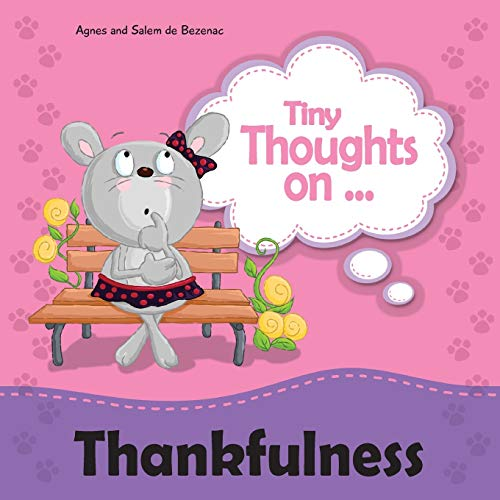 9781623873608: Tiny Thoughts on Thankfulness: Learning to appreciate what we have (Volume 8)