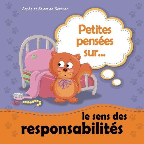 9781623877460: Petites pensées sur le sens des responsabilités: Prendre ses responsabilités de façon indépendante (Volume 6) (French Edition)