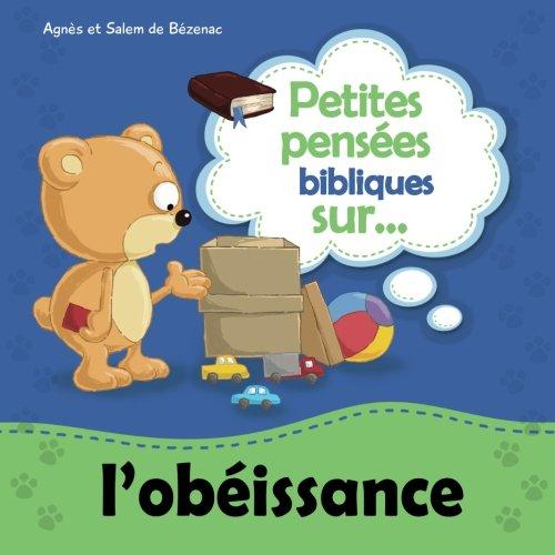 9781623879112: Petites pens�es bibliques sur l'ob�issance: Enfants, ob�issez � vos parents, car cela est juste.