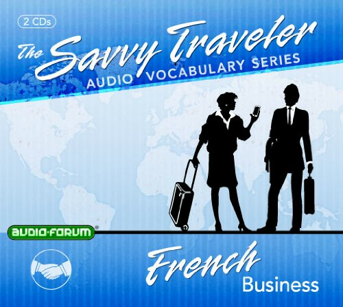 Savvy Traveler French Business (2 CDs): Audio-Forum