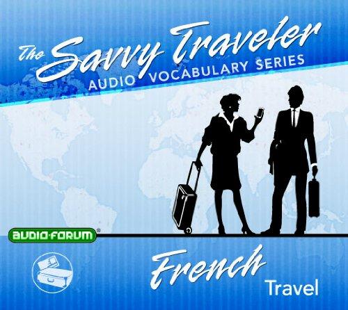 Savvy Traveler French Travel (CD): Audio-Forum