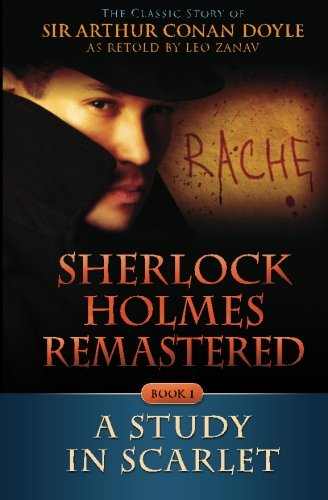 9781623930004: Sherlock Holmes Remastered: A Study in Scarlet: A Remastered Classic (Volume 1)