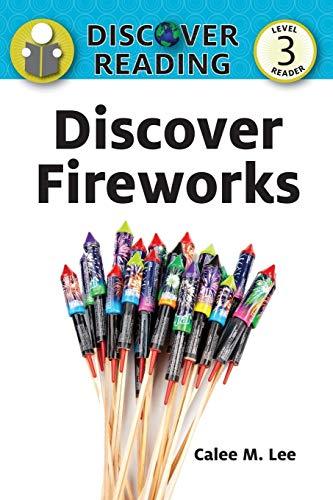 9781623950019: Discover Fireworks: Level 3 Reader (Discover Reading)