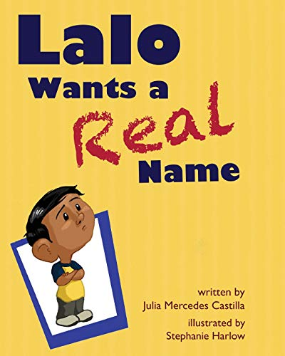 9781623957094: Lalo Wants a Real Name