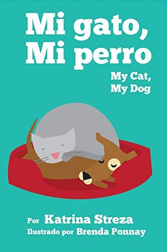 9781623957575: Mi Gato, Mi Perro: My Cat, My Dog (Bilingual Spanish English Edition)