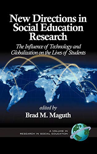 9781623960025: New Directions in Social Education Research: The Influence of Technology and Globalization on the Lives of Students (Hc) (Research in Social Education)