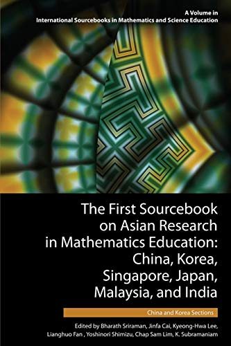 The First Sourcebook on Asian Research in Mathematics Education: China, Korea, Singapore, Japan, ...
