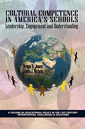 9781623961749: Cultural Competence in Americaâ€TMs Schools: Leadership, Engagement and Understanding (Educational Policy in the 21st Century: Opportunities, Chall)