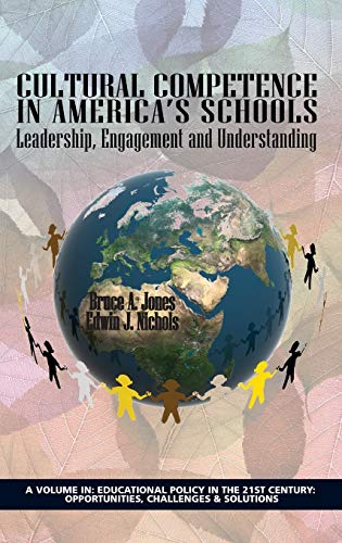 9781623961756: Cultural Competence in America's Schools: Leadership, Engagement and Understanding (Hc) (Educational Policy in the 21sr Century: Opportunities, Chall)